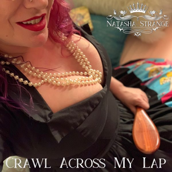 Crawl across my lap...