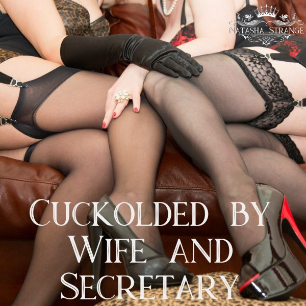 Cuckolded by your wife and secretary